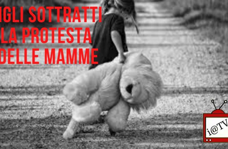 11-06-2020 32.000 FIGLI SOTTRATTI: LA PROTESTA DELLE MAMME