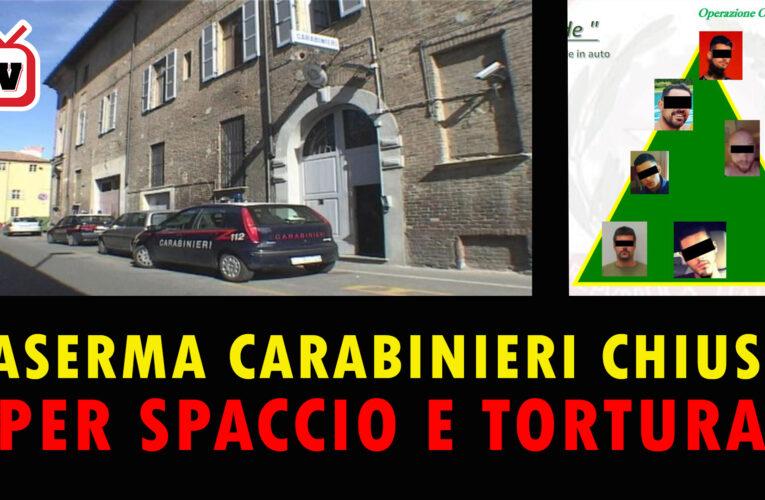 22-07-2020 CASERMA DEI CARABINIERI CHIUSA PER SPACCIO E TORTURA
