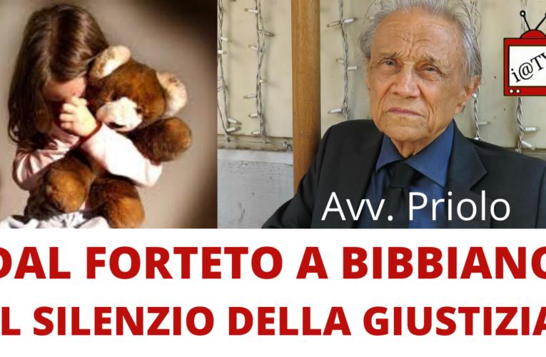 17-07-2020 DAL FORTETO A BIBBIANO: IL SILENZIO DELLA GIUSTIZIA (Avv. Priolo)