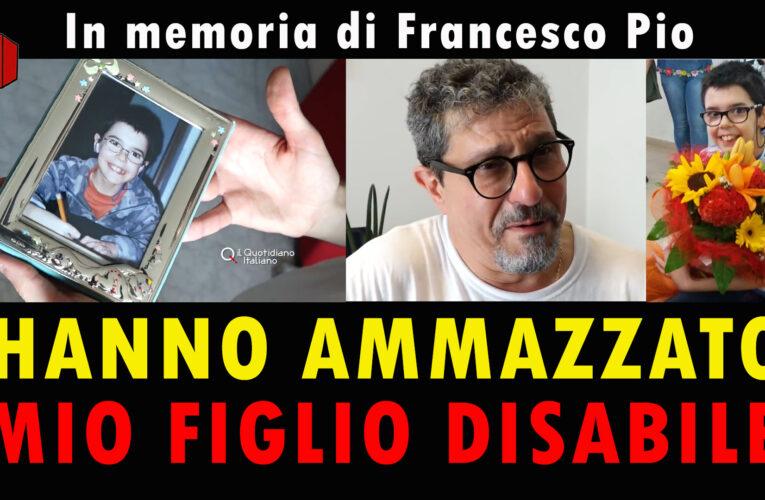 05-07-2020 HANNO AMMAZZATO MIO FIGLIO DISABILE! (In memoria di Francesco Pio Cammarano)
