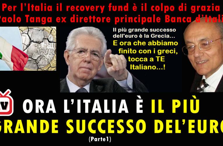 24-07-2020 ORA L'ITALIA È IL PIÙ GRANDE SUCCESSO DELL'EURO (Paolo Tanga – Prima parte)