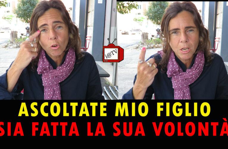 20/07/2020 ASCOLTATE MIO FIGLIO, SIA FATTA LA SUA VOLONTÀ