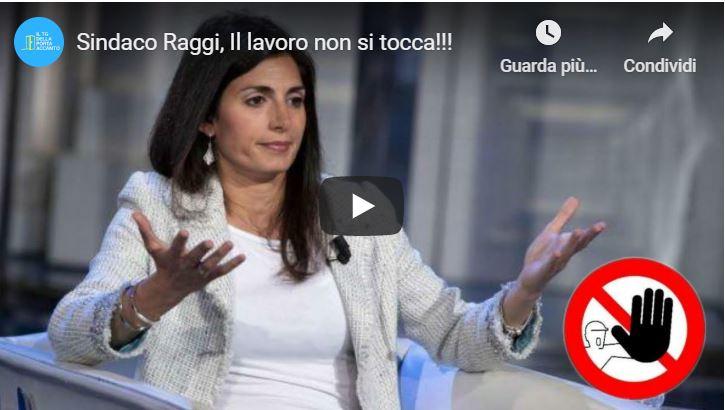 05-07-2020 SINDACO RAGGI; IL LAVORO NON SI TOCCA (Ettore Lembo – La-notizia.net)