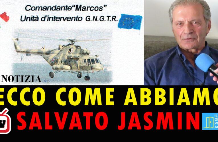 """02-08-2020 ECCO COME ABBIAMO SALVATO JASMIN (Comandante """"Marcos"""")"""