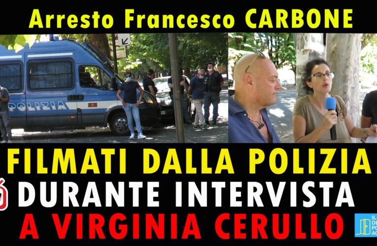 16-08-2020 FILMATI DALLA POLIZIA DURANTE INTERVISTA A VIRGINIA CERULLO