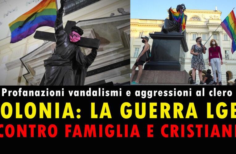 11-08-2020 POLONIA: LA GUERRA LGBT CONTRO FAMIGLIA E CRISTIANI