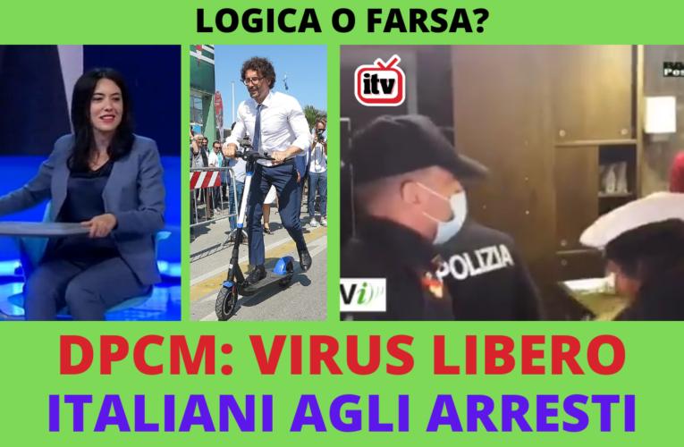 27-10-2020 DPCM : VIRUS LIBERO,  ITALIANI AGLI ARRESTI