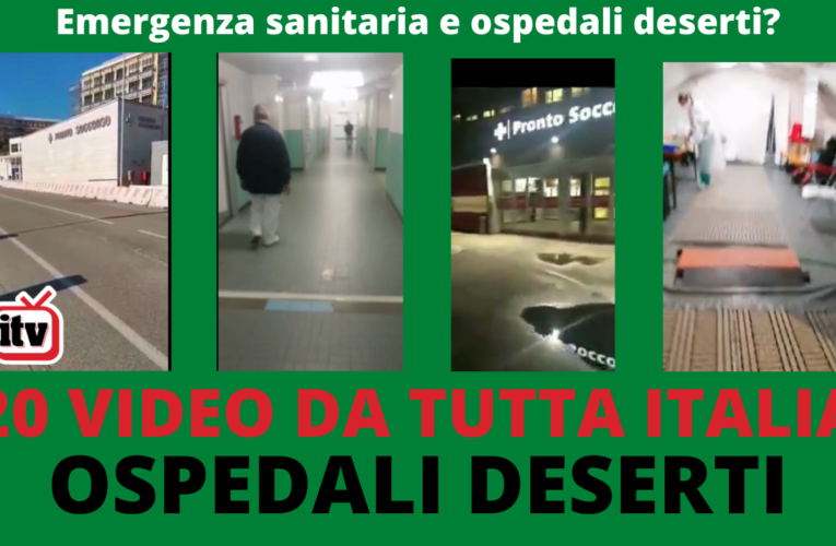 30-10-2020 OSPEDALI DESERTI (20 VIDEO)