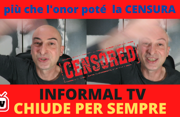 22-10-2020 INFORMAL TV CHIUDE PER SEMPRE ?