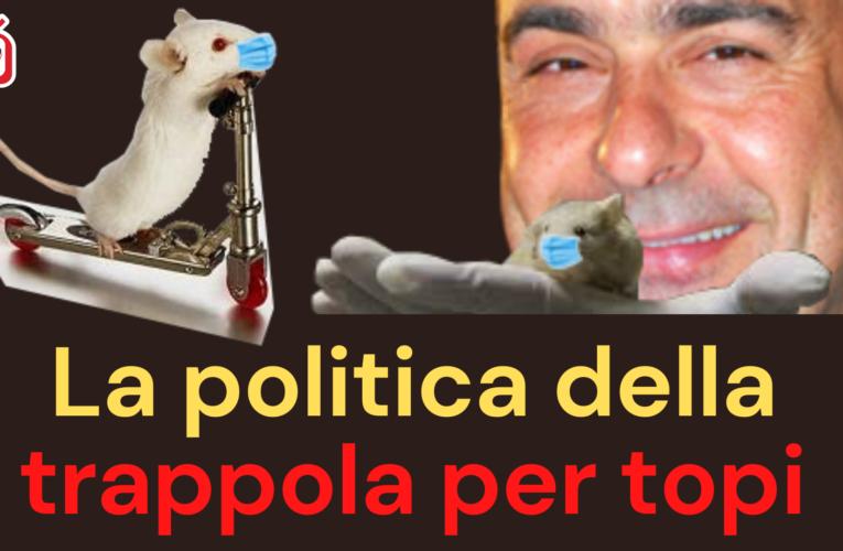 08-10-2020 LA POLITICA DELLA TRAPPOLA PER TOPI