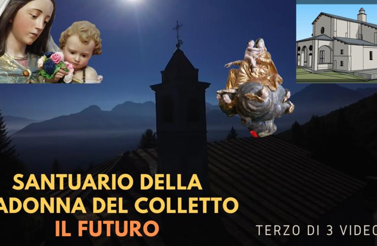 18-10-2020 SANTUARIO MADONNA DEL COLLETTO: IL FUTURO  (Terzo di 3 video)