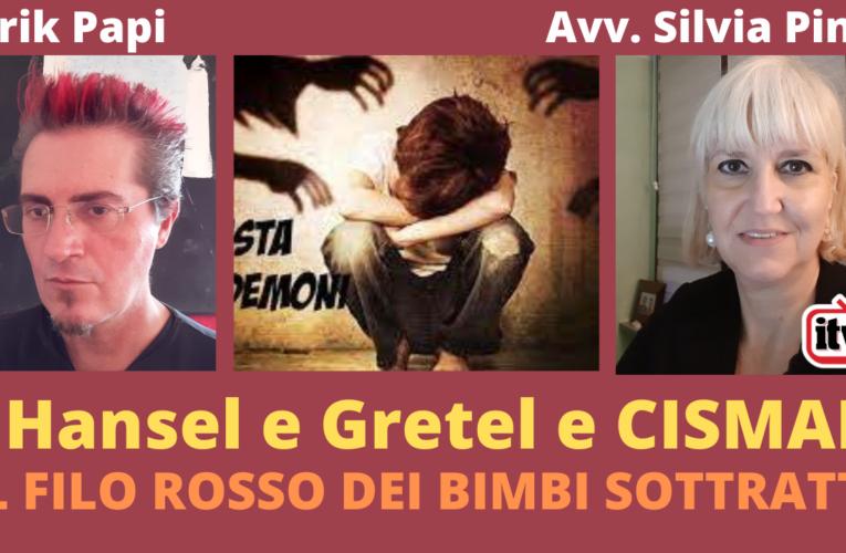 25-11-2020 HANSEL E GRETEL E CISMAI: IL FILO ROSSO DEI BIMBI SOTTRATTI (Silvia Pini, Erik Papi)