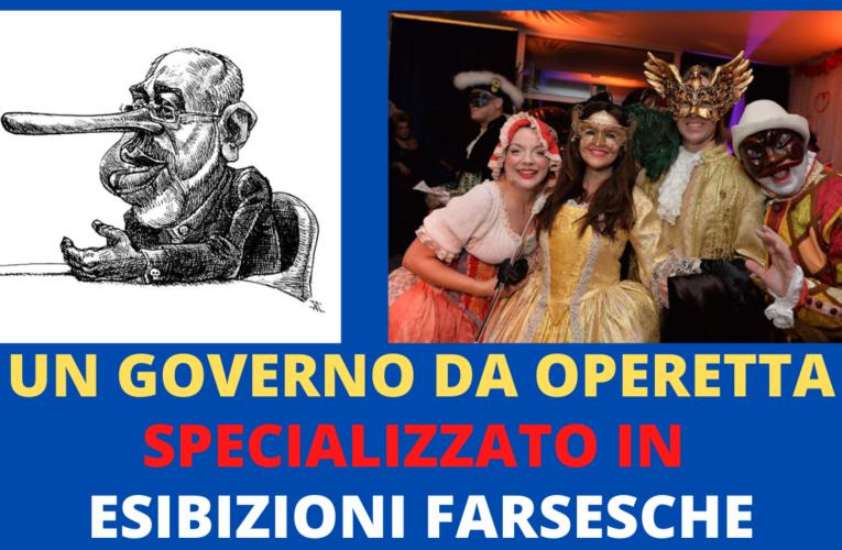 Un governo da operetta specializzato in esibizioni farsesche (Franco Nofori)