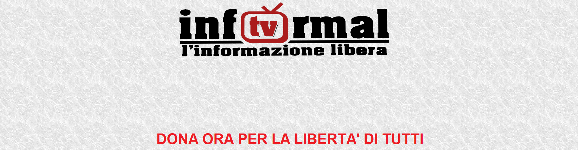 INFORMAL TV - L'INFORMAZIONE LIBERA