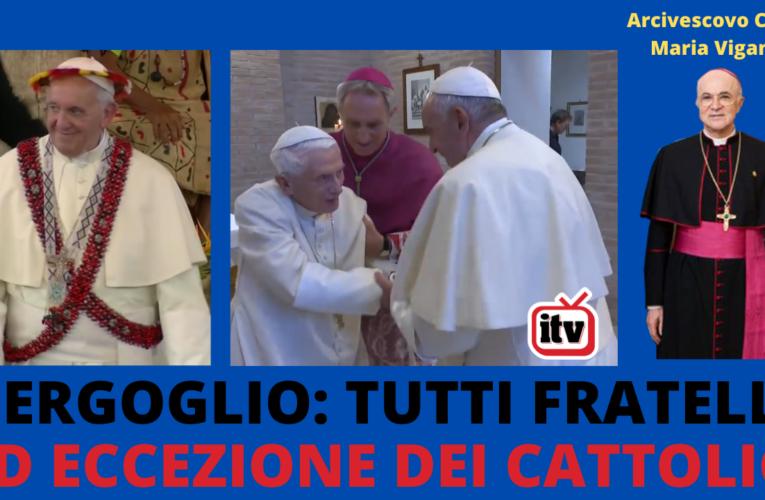 07-02-2021 BERGOGLIO: TUTTI FRATELLI AD ECCEZIONE DEI CATTOLICI (Arcivescovo Carlo Maria Viganò)