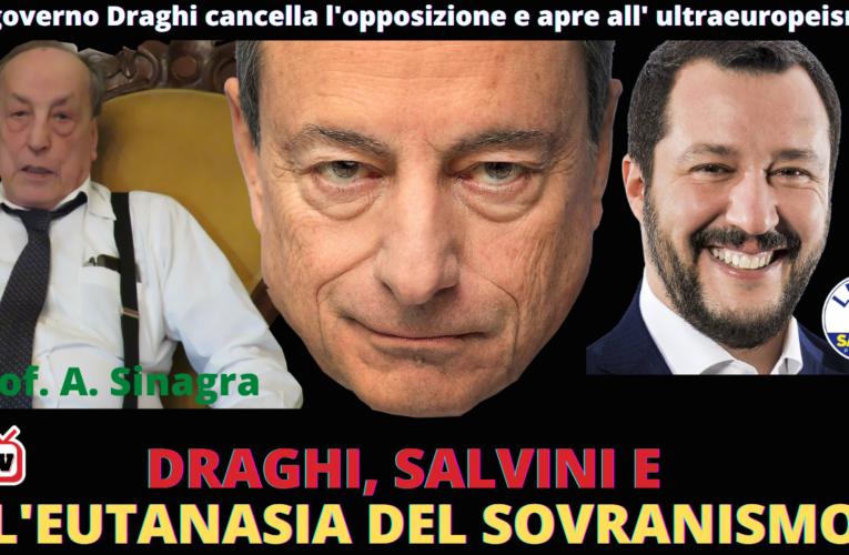 18-02-2021 DRAGHI, SALVINI E L'EUTANASIA DEL SOVRANISMO