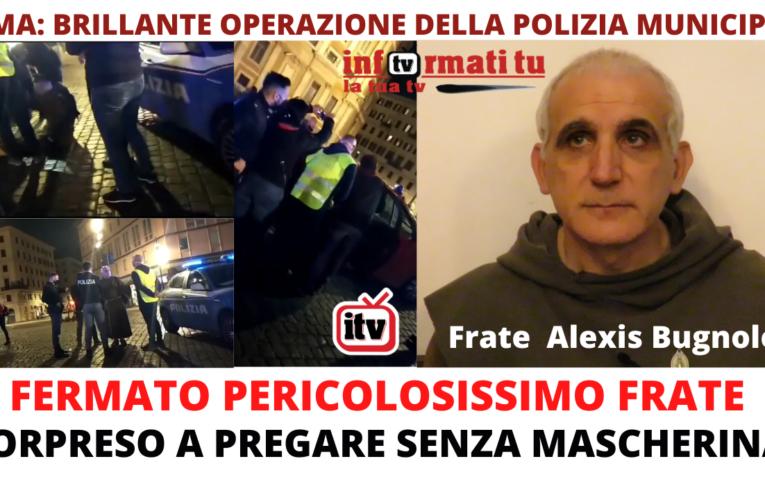 01-05-2021 FERMATO PERICOLOSISSIMO FRATE