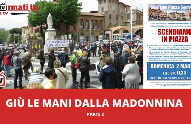 03-05-2021 GIÙ LE MANI DALLA MADONNINA (Parte 2)