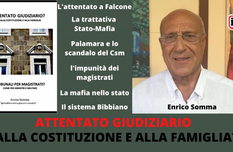 ATTENTATO GIUDIZIARIO ALLA COSTITUZIONE E ALLA FAMIGLIA? (Enrico Somma)